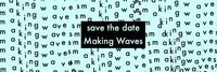 Save the date: Making Waves Afsluitdijk 7 september 2017