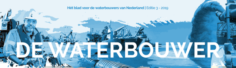 Het blad voor de waterbouwers van Nederland | Editie 3 - 2019