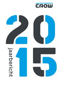 CROW Jaarbericht 2015 verschenen